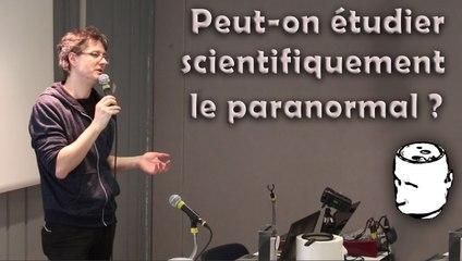 Peut-on étudier scientifiquement le paranormal ? - Conférence par Christophe Michel
