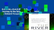 D.O.W.N.L.O.A.D [P.D.F] The River: A Journey to the Source of HIV and AIDS by Edward Hooper