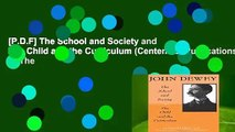 [P.D.F] The School and Society and The Child and the Curriculum (Centennial Publications of The