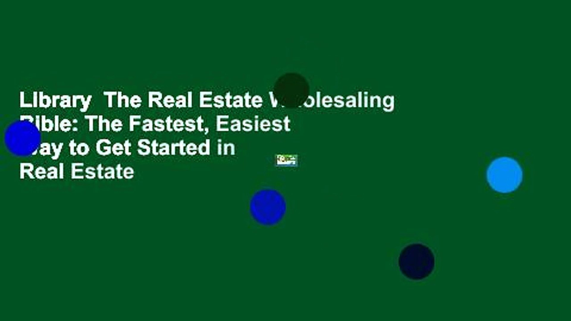 Library  The Real Estate Wholesaling Bible: The Fastest, Easiest Way to Get Started in Real Estate