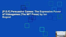 [P.D.F] Persuasive Games: The Expressive Power of Videogames (The MIT Press) by Ian Bogost