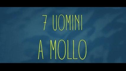7 Uomini A Mollo (2018) ITA streaming gratis 720p