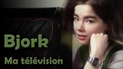 Björk - Ma Télévision