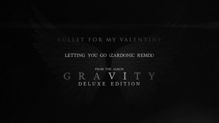 Bullet For My Valentine - Letting You Go
