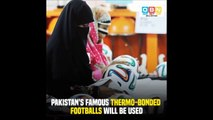 pakistan made footballs to be used in the Fifa World Cup 2018 Russia