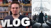 Vlog #575 - Les Animaux Fantastiques - Les Crimes de Grindewald