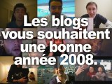 Les blogs vous souhaitent une bonne année 2008.