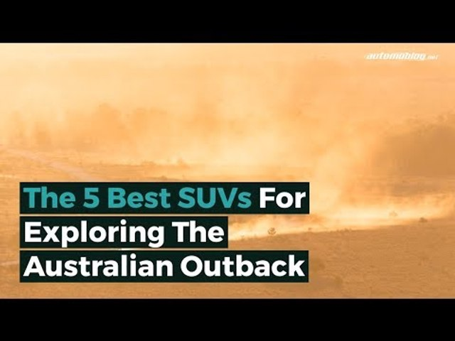 The 5 Best SUVs For Exploring The Australian Outback