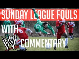 Sunday League Football Fouls with WWE Commentary