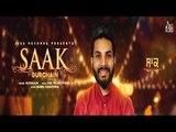 Saak   (Full Song)   Gurchain   New Punjabi Songs 2018   Latest Punjabi Songs 2018