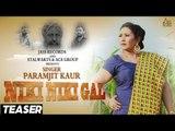 Niki  Niki Gal (Lok Tath ) | ( Teaser)  | Paramjit Kaur| New Punjabi Songs 2017