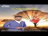 Channa Ve | (Teaser) | Ashu Sikander  | New Punjabi Songs 2018 | Latest Punjabi Songs 2018