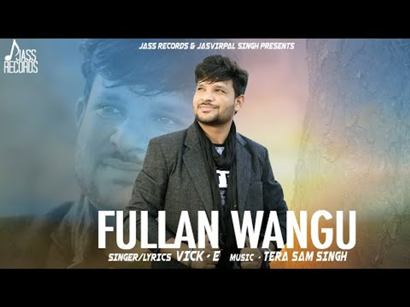 Phullan Waang | (Full HD ) | Vick -E  | New Punjabi Songs 2018 | Latest Punjabi Songs 2018