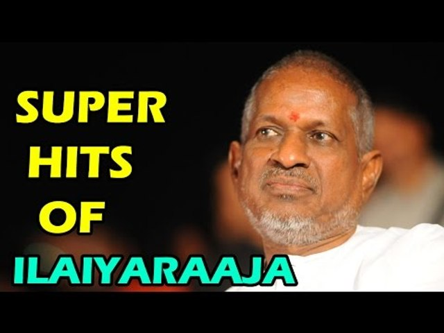 Ilaiyaraaja Super Hit Tamil Songs - All Time Hit  Tamil Video Songs