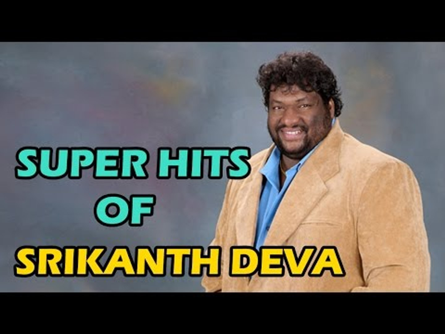 Srikanth Deva Super Hit Tamil Songs - All Time Hit Songs - Tamil Video Songs