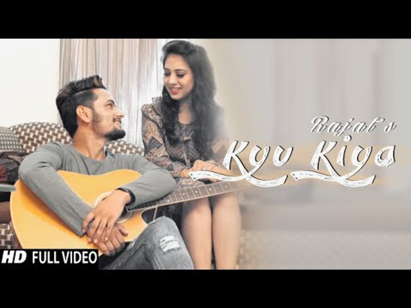 Kyu Kiya | (Full HD) | Rajat Azad | New Hindi Songs 2018 | Latest Hindi Songs 2018