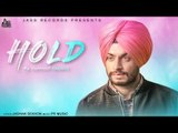 Hold | (Full Song) | Harpreet Kharoud|  New Punjabi Songs 2018 | Latest Punjabi Songs 2018