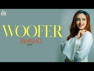 Woofer | ( Full Song ) | Tanishq Kaur | New Punjabi Songs 2018 | Latest Punjabi Song 2018
