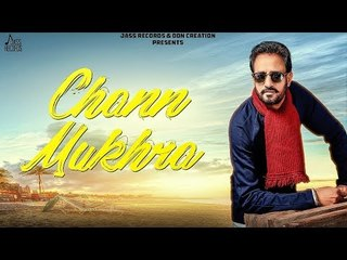 Chann Mukhra | (Full HD) | Jeet Manjeet Ft. Kapil Sharma |  DDN CREATION | New Punjabi Songs 2018