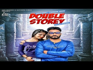 Double Storey | (Full Song ) | Aehaldeep Ft Poonam Sohal | New Punjabi Songs 2018