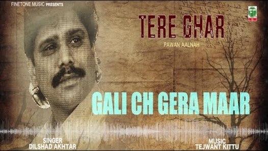 Dilsahd Akhtar | Gali Ch Gera Maar | Latest Punjabi Song