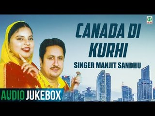 Canada Di Kurhi (Audio Jukebox) | Manjit Sandhu | Biba Kulwant Kaur | Finetone Music