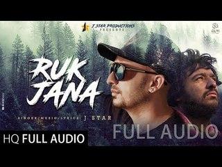RUK JANA  J Star  Full Official Audio  J STAR Productions