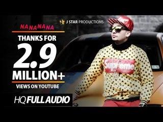 NA NA NA NA | J Star | Full Audio | Full Video Coming Soon | J Star Productions