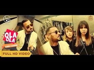OLA OLA by Garry Sandhu   Intense   Latest Punjabi Songs 2018