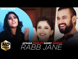 RABB JANE (Full Video) Afsana Khan ft Garry Sandhu   Latest Punjabi Song 2018