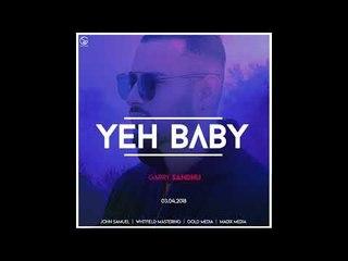 Yeh Baby (AUDIO SONG) Garry Sandhu   Latest Punjabi Song 2018