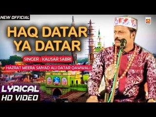 Haq Datar Ya Datar (Superhit Qawwali) - Kausar Sabri   Hazrat Sayyed Ali Meera Datar   Musicraft