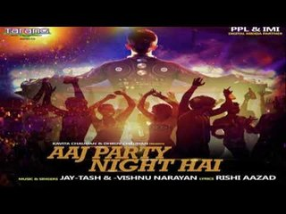 Aaj Party Night Hai (DJ Song)