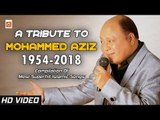 A Tribute to the Legend Singer - MOHAMMED AZIZ (1954 - 2018) || Listen His Great Songs | Musicraft