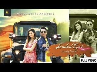 Loaded Eyes (Full Video) | Lovely Maan | New Punjabi Songs 2018
