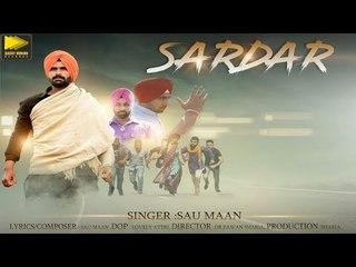 Sardar (Full Video)| Sau Maan | Latest Punjabi Songs 2018 | New Punjabi Songs 2018 | New Songs 2018