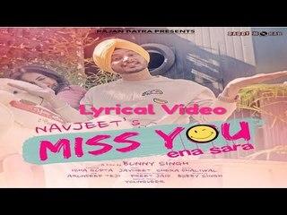 Miss You Ena Sara ( Lyrical Video) | Navjeet | Jaymeet | WhatsApp Status 2018