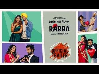 Ishq Na Hove Rabba (Official Trailer) | Upcoming Punjabi Movie 2018