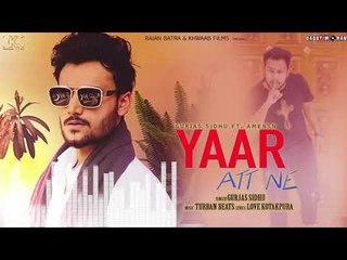 Yaar Att Ne (Full Song) | Gurjas Sidhu | New Punjabi Songs 2018 | Latest Punjabi Songs 2018