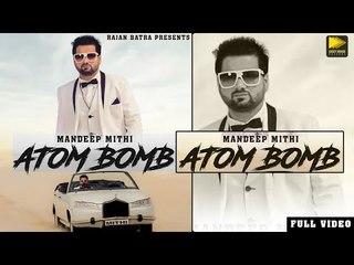 Atom Bomb | Mandeep Mithi | Jaani | B Praak | Latest Punjabi Songs 2018