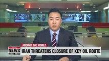 Iran's Rouhani threatens to close Strait of Hormuz if U.S. blocks oil exports