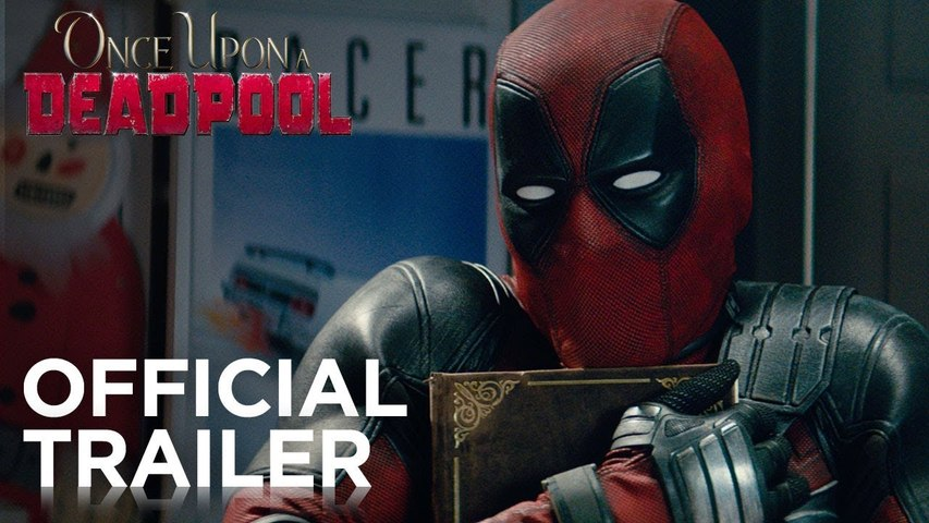 Once Upon A Deadpool Story Book  Trailer 12/12/2018