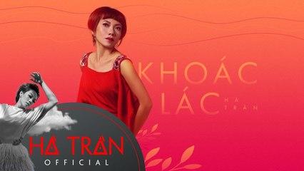 Khoác Lác - Hà Trần