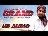 Ravinder Grewal   Brand   HD Audio   New Punjabi Song 2014   Latest Punjabi Songs 2014