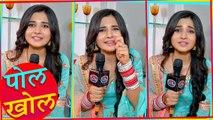 Kanika Mann aka Guddan Of Guddan Tumse Na Ho Payega Reveals Secret Of Sets | Pol Khol | TellyMasala