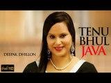 New Punjabi Songs 2015 | Tenu Bhul Java | Deepak Dhillon | Latest Punjabi Songs 2015