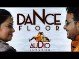 New Punjabi Songs 2015 || DANCE FLOOR || Miss Neelam & Dilraj || FULL ALBUM