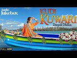 New Punjabi Songs 2015 | Kudi Kuwari | Deepak Dhillon | Sheera Jasvir | HDR Video Jukebox