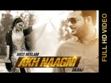 New Punjabi Songs 2015 | Akh Naagni | Miss Neelam & Dilraj | Latest Punjabi Songs 2015