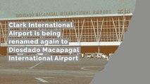 Clark International Airport is being renamed again to Diosdado Macapagal International Airport
